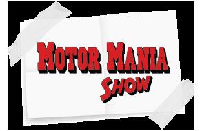 Motor Mania Show